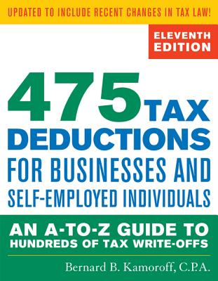 475 Tax Deductions for Businesses and Self-Employed Individuals By Kamoroff, Bernard B.