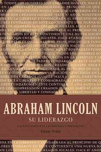 Abraham Lincoln su liderazgo / Abraham Lincoln's Leadership By Vidal, Cesar